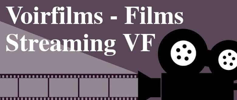 voirfilms - Films streaming vf gratuit